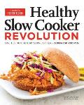 Healthy Slow Cooker Revolution: 200 All-New, Fresh & Light Recipes