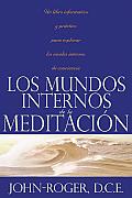 Los Mundos Internos de la Meditacion