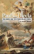 Paul and Thecla: The Church and the Strong Willed Woman