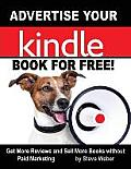 Advertise Your Kindle Book for Free! Get More Reviews and Sell More Books Without Paid Marketing
