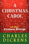A Christmas Carol and Other Christmas Writings