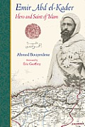 Emir Abd El-Kader: Hero and Saint of Islam (Perennial Philosophy) Cover