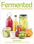 Fermented A Four Season Approach to Paleo Probiotic Foods