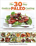 30 Day Guide to Paleo Cooking Entire Month of Paleo Meals
