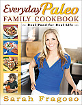 Everyday Paleo Family Cookbook: Real Food for Real Life Cover