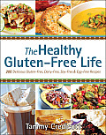 Healthy Gluten Free Life 200 Delicious Gluten Free Dairy Free Soy Free & Egg Free Recipes
