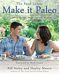 Make It Paleo: Over 200 Grain Free Recipes for Any Occasion Cover