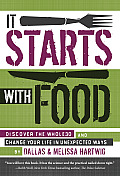 It Starts with Food Discover the Whole 30 & Change Your Life in Unexpected Ways