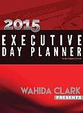 Wahida Clark Presents the 2015 Executive Day Planner
