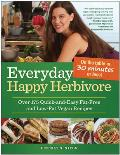 Everyday Happy Herbivore: Over 175 Quick-And-Easy Fat-Free and Low-Fat Vegan Recipes Cover