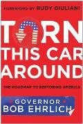 Turn This Car Around: The Roadmap to Restoring America