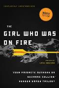 Girl Who Was on Fire Movie Edition Your Favorite Authors on Suzanne Collins Hunger Games Series