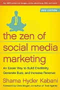 Zen of Social Media Marketing 2012 Edition An Easier Way to Build Credibility Generate Buzz & Increase Revenue