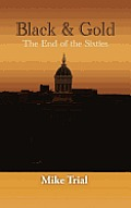 Black & Gold: The End Of The Sixties by Michael G. Trial