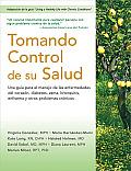 Tomando Control de Su Salud: Una Guia Para El Manejo de Las Enfermedades del Corazon, Diabetes, Asma, Bronquitis, Enfisema y Otros Problemas Cronic