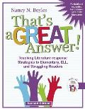 That's a Great Answer! Second Edition: Teaching Literature-Response Strategies to Elementary, Ell, and Struggling Readers [With CDROM]