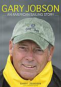 Gary Jobson: An American Sailing Story