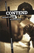 Contend: Defending The Faith In A Fallen World by Michael Armstrong