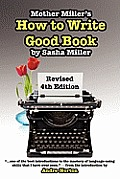 Mother Miller's How To Write Book Revised 4th Edition by Sasha Miller