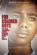 For Colored Boys Who Have Considered Suicide When the Rainbow is Still Not Enough Coming of Age Coming Out & Coming Home
