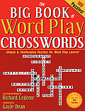 The Big Book of Word Play Crosswords: Unique & Challenging Puzzles for Word Play Lovers!