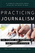 Practicing Journalism: The Power and Purpose of the Fourth Estate