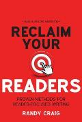 Reclaim Your Readers: Proven Methods for Reader-Focused Writing