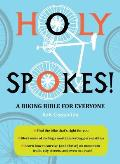 Holy Spokes A Biking Bible for Everyone