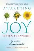 Awakening Joy 10 Steps to True Happiness