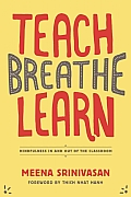 Teach Breathe Learn Mindfulness in & out of the Classroom