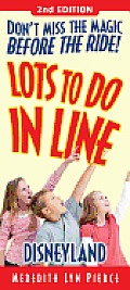 Lots To Do In Line Disneyland 2nd Edition
