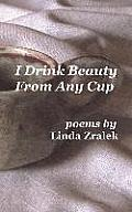 I Drink Beauty from Any Cup