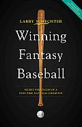 Winning Fantasy Baseball Secret Strategies of a Seven Time National Champion