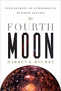 The Fourth Moon: A Step-By-Step Process for Sustainable Business Success