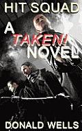Hit Squad: A Taken! Novel