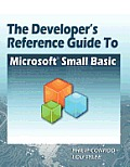 The Developer's Reference Guide to Microsoft Small Basic