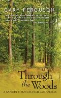 Through the Woods: A Journey Through America's Forests