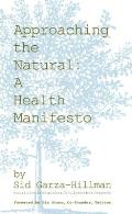 Approaching the Natural A Health Manifesto