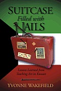 Suitcase Filled with Nails Lessons Learned from Teaching Art in Kuwait
