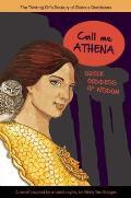 Call Me Athena: Greek Goddess of Wisdom (Thinking Girl's Treasury of Glorious Goddesses)
