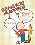 Behavior Mapping: A Visual Strategy for Teaching Appropriate Behavior to Individuals with Autism Spectrum and Related Disorders