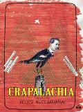 Crapalachia A Biography of Place