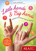 Little Hands & Big Hands: Children and Adults Signing Together