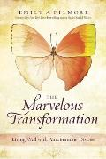 The Marvelous Transformation: Living Well with Autoimmune Disease