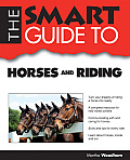 Smart Guide to Horses and Riding (Smart Guide)
