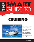 The Smart Guide to Cruising (Smart Guides)
