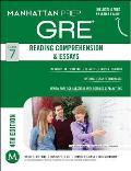 Manhattan Prep: Reading Comprehension & Essays, Guide 7 (Manhattan Prep Strategy Guides)