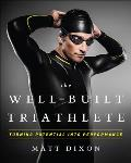 The Well-Built Triathlete: A Performance-Minded Approach to Triathlon