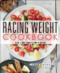 Racing Weight Cookbook: Lean, Light Recipes for Athletes (Racing Weight)