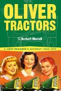 Oliver Tractors: A Chief Engineer's Account 1940-1970